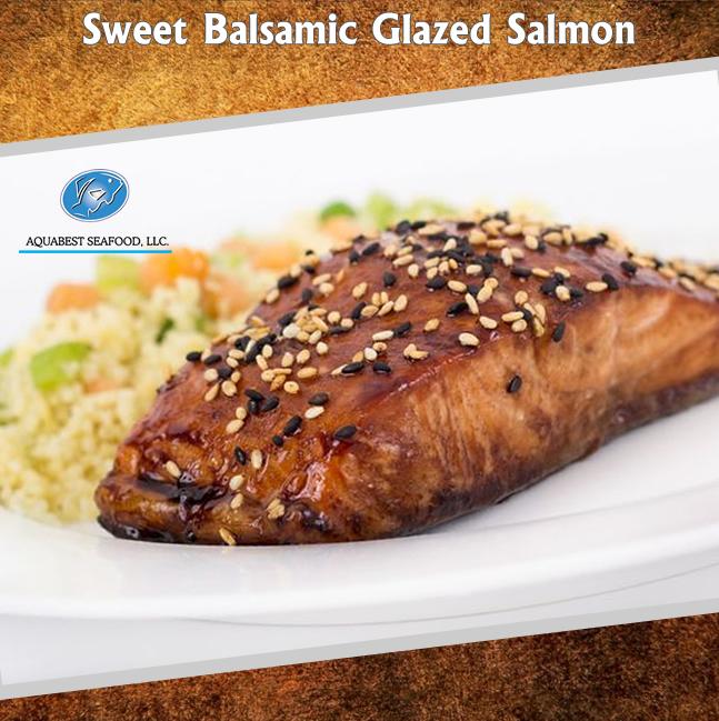 Sweet Balsamic Glazed Salmon - AQUABEST SEAFOOD | Fresh ...
